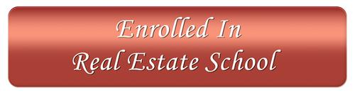 Click here if you are enrolled in real estate school.